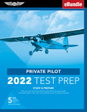 Private Pilot Test Prep 2022: Study & Prepare: Pass Your Test and Know What Is Essential to Become a Safe, Competent Pilot from the Most Trusted Sou