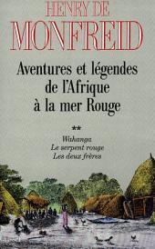 Aventures et légendes de l'Afrique à la mer Rouge: Volume2