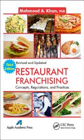Restaurant Franchising: Concepts, Regulations and Practices, Third Edition, Edition 3