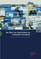 Der Wert von Nachrichten im deutschen Fernsehen: Ein Modell zur Validierung von Nachrichtenfaktoren