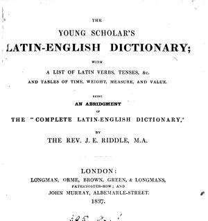 The young scholar s Latin English dictionary  being an abridgment of the  Complete Latin English dictionary   PDF