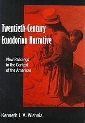 Twentieth-century Ecuadorian Narrative: New Readings in the Context of the Americas