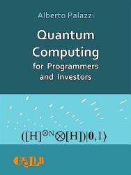Quantum Computing for Programmers and Investors PDF