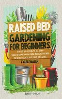 Raised Bed Gardening for Beginners