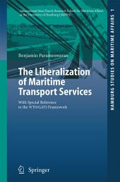 The Liberalization of Maritime Transport Services: With Special Reference to the WTO/GATS Framework