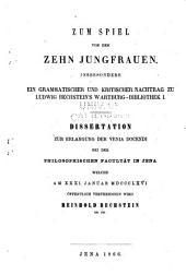 Zum Spiel von den zehn Jungfrauen: insbesondere ein grammatischer und kritischer Nachtrag zu Ludwig Bechstein's Warburg-Bibliothek I.