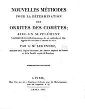 Nouvelles méthodes pour la détermination des orbites des cometes; avec un supplément contenant divers perfectionnemens de ces methodes et lauf application aux deux comètes de 1803