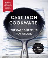 Cast Iron Cookware  The Care and Keeping Handbook PDF