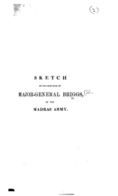 Sketch of the Services of Major-General Briggs, of the Madras Army. [Drawn up by himself.]