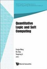 Quantitative Logic and Soft Computing