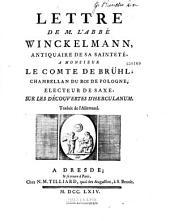 Lettre de M. l'abbé Winckelmann, antiquaire de Sa Sainteté, à Monsieur le Comte de Brühl, chambellan du roi de Pologne... sur les découvertes d'Herculanum. Traduit de l'allemand