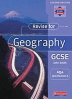 Revise for Geography GCSE AQA Specification B PDF