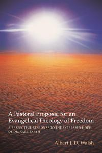 A Pastoral Proposal for an Evangelical Theology of Freedom Book