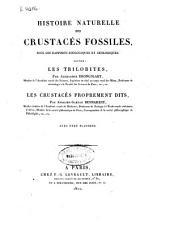 Histoire naturelle des crustacés fossiles, sous les rapports zoologiques et géologiques : savoir Les Trilobites