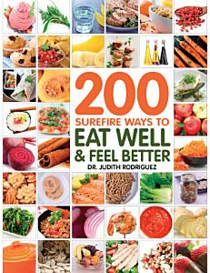 200 Surefire Ways to Eat Well and Feel Better Book