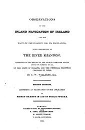 Observations on the Inland Navigation of Ireland and the Want of Employment for Its Population: With a Description of the River Shannon ...