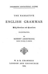 The Narrative English Grammar: With Exercises and Questions Illustrated
