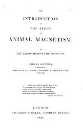 An introduction to the study of animal magnetism ... With an appendix, containing reports of British practitioners in favour of the science
