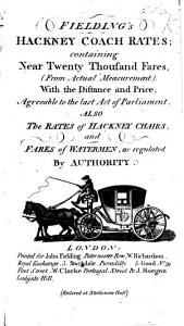 Fielding's hackney coach rates ... Also the rates of hackney chairs, and fares of water men Book