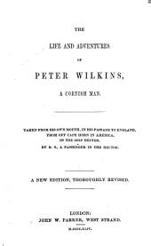 The Life and Adventures of Peter Wilkins, a Cornish Man: Taken from His Own Mouth, in His Passage to England, from Off Cape Horn in America, in the Ship Hector