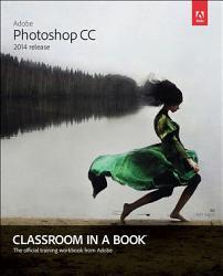 Adobe Photoshop Cc Classroom In A Book 2014 Release  Book PDF