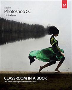 Adobe Photoshop CC Classroom in a Book  2014 release