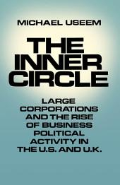 The Inner Circle: Large Corporations and the Rise of Business Political Activity in the U.S. and U.K.