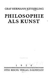 Philosophie als kunst: von Graf Hermann Keyserling