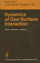 Dynamics of Gas-Surface Interaction: Proceedings of the International School on Material Science and Technology, Erice, Italy, July 1–15, 1981