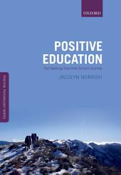 Positive Education: The Geelong Grammar School Journey