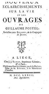 Nouveaux éclaircissements sur la vie et les ouvrages de Guillaume Postelz