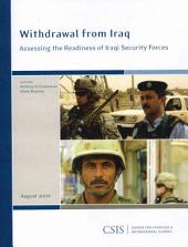 Withdrawal from Iraq: Assessing the Readiness of Iraqi Security Forces