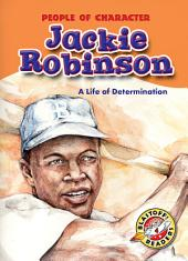 Jackie Robinson: A Life of Determination: A Life of Determination