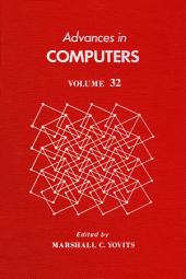 Advances in Computers: Volume 32