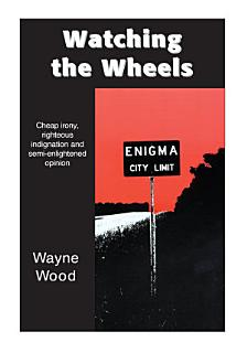 Watching the Wheels Book