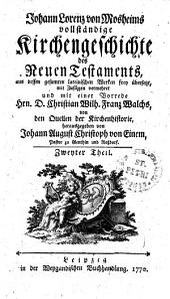 Johann Lorenz von Mosheims vollständige Kirchengeschichte des Neuen Testaments: Zweyter Theil, Band 2