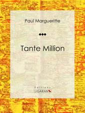 Tante Million: Roman classique