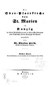 Die Ober-Pfarrkirche von St. Marien in Danzig: in ihren Denkmälern und in ihren Beziehungen zum kirchlichen Leben Danzigs überhaupt, Band 1