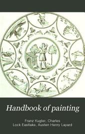 Handbook of Painting: The Italian Schools, Based on the Handbook of Kugler, Volume 1