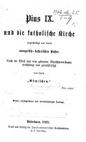 Pius IX und die Katholische Kirche angeschuldigt von einem evangelisch lutherischen Pastor  Nach der Bibel und dem gesunden Menschenverstande vertheidigt und gerechtfertigt von einem    R  mischen     i e  Joseph Rebbert   Vierte  durchgesehene und vervollst  ndigte Auflage PDF