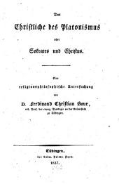 Das Christliche des Platonismus, oder Sokrates und Christus: Eine religionsphilosophische Untersuchung