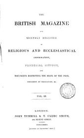 British Magazine and Monthly Register of Religious and Ecclesiastical Information, Parochial History, and Documents Respecting the State of the Poor, Progress of Education, Etc: Volume 3