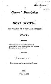 A General Description of Nova Scotia: Illustrated by a New and Correct Map