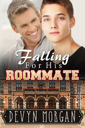 Falling For His Roommate: Friends To Lovers Gay Romance
