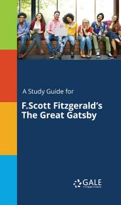 A Study Guide for F.Scott Fitzgerald's The Great Gatsby