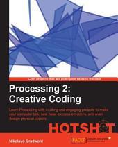 Processing 2: Creative Coding Hotshot