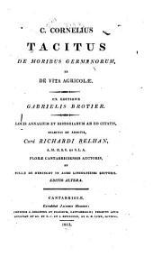 C. Cornelius Tacitus de moribus Germanorum, et de vita Agricolae