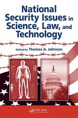 National Security Issues in Science  Law  and Technology PDF