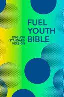 Holy Bible English Standard Version  ESV  Fuel Bible