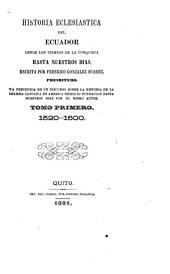 Historia eclesiastica del Ecuador desde los tiempos de la conquista hasta nuestros dias: Volumen 1